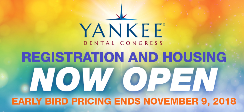 Yankee Dental Congress 2019 Reg & Housing Now Open
